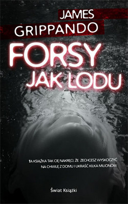 James Grippando - Forsy Jak Lodu / James Grippando - Money to Burn