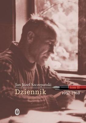 Józef Jan Szczepański - Dziennik.Tom II: 1957-1963