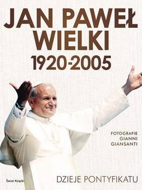Jan Paweł Wielki 1920-2005