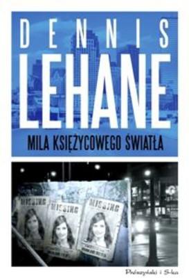 Dennis Lehane - Mila Księżycowego Światła / Dennis Lehane - Moonlight Mile