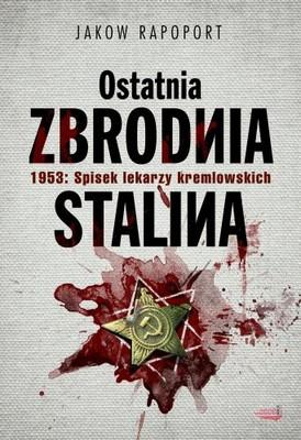 Jakow Rapoport - Ostatnia Zbrodnia Stalina