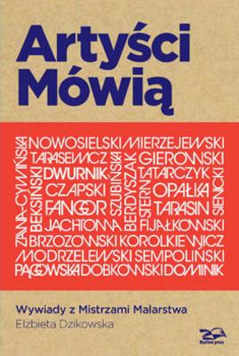 Elżbieta Dzikowska - Artyści Mówią. Wywiady z Mistrzami Malarstwa