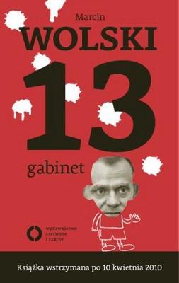 Marcin Wolski - 13 Gabinet