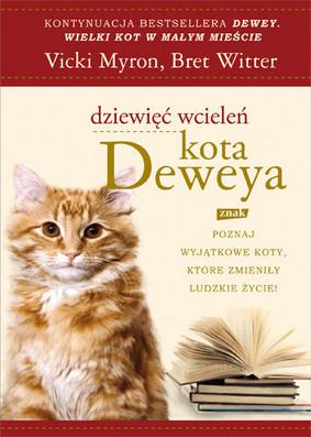 Vicki Myron, Bret Witter - Dziewięć Wcieleń Kota Deweya / Vicki Myron, Bret Witter - Deweys Nine Lives