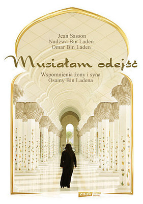 Jean Sasson - Musiałam Odejść / Jean Sasson - Growing up bin Laden. Osama's Wife and Son Take Us Inside Their World