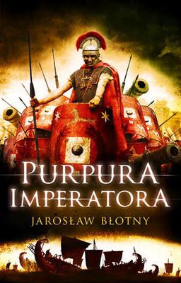 Jarosław Błotny - Purpura Imperatora