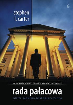 Stephen L. Carter - Rada Pałacowa / Stephen L. Carter - Palace Council