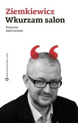 Rafał A. Ziemkiewicz, Rafał Geremek - Ziemkiewicz Wkurzam Salon