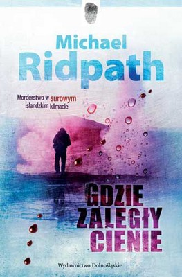 Michael Ridpath - Gdzie Zaległy Cienie / Michael Ridpath - Where the Shadows Lie