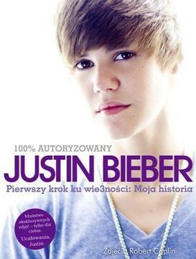 Justin Bieber - Pierwszy Krok Ku Wie3ności: Moja Historia
