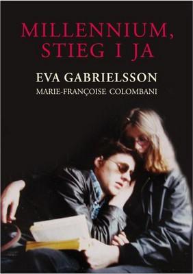 Eva Gabrielsson, Marie-Francoise Colombani - Millennium, Stieg i Ja / Eva Gabrielsson, Marie-Francoise Colombani - Millennium, Stieg et moi