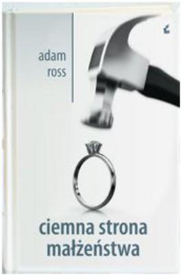 Adam Ross - Ciemna Strona Małżeństwa / Adam Ross - Mr Peanut