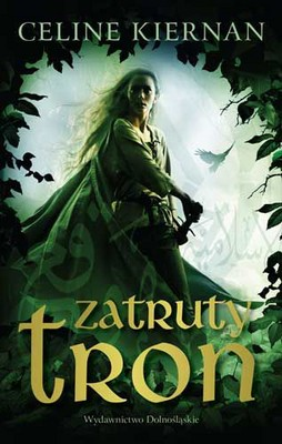 Celine Kiernan - Zatruty Tron / Celine Kiernan - The Poison Throne