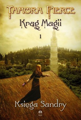 Tamora Pierce - Księga Sandry / Tamora Pierce - Sandry's Book, Circle of Magic, Book one