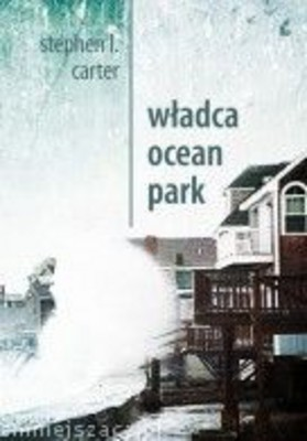 Stephen L. Carter - Władca Ocean Park / Stephen L. Carter - The Emperor Of Ocean Park