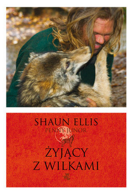 Shaun Ellis - Żyjący z wilkami / Shaun Ellis - The Man Who Lives With Wolves