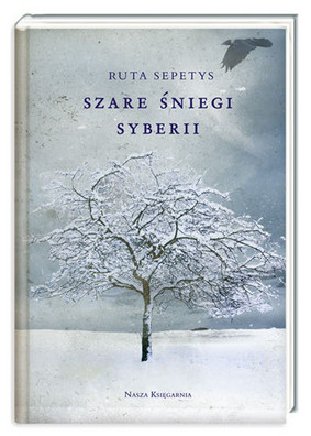 Ruta Sepetys - Szare śniegi Syberii / Ruta Sepetys - Between Shades of Gray