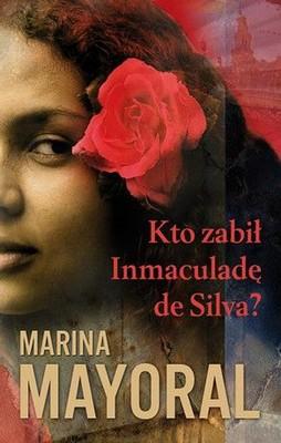 Marina Mayoral - Kto zabił Inmaculadę de Silva? / Marina Mayoral - ¿Quién mató a Inmaculada de Silva?