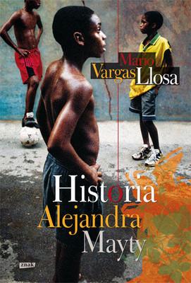 Mario Vargas Llosa - Historia Alejandra Mayty / Mario Vargas Llosa - Historia de Mayta
