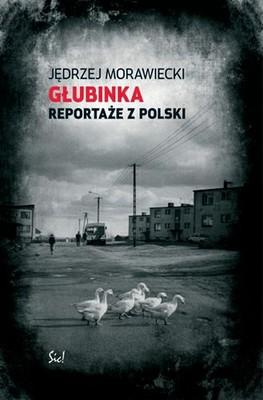Jędrzej Morawiecki - Głubinka. Reportaże z Polski