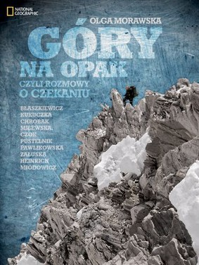 Olga Morawska - Góry na opak, czyli rozmowy o czekaniu