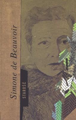 Simone de Beauvoir - Starość / Simone de Beauvoir - La vieillesse