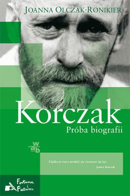 Joanna Olczak-Ronikier - Korczak. Próba biografii