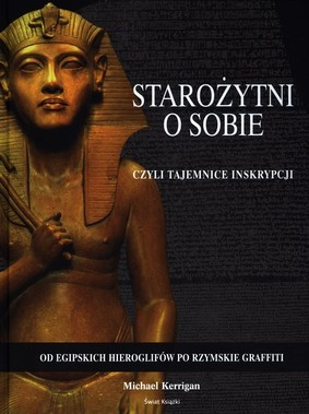 Michael Kerrigan - Starożytni o sobie / Michael Kerrigan - The Ancients in Their Own Words