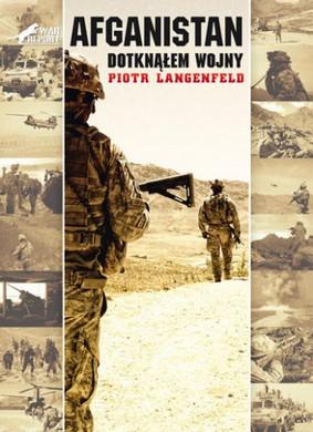 Piotr Langenfeld - Afganistan. Dotknąłem wojny