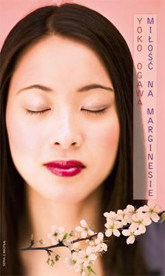 Yoko Ogawa - Miłość na marginesie / Yoko Ogawa - Yohaku no ai
