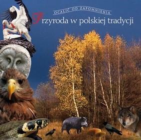 Stefan Kłosiewicz, Olga Kłosiewicz - Przyroda w polskiej tradycji