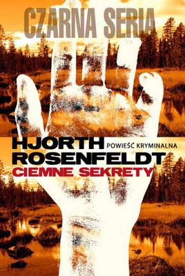 Hans Rosenfeldt, Michael Hjorth - Ciemne Sekrety / Hans Rosenfeldt, Michael Hjorth - Det Fordolda