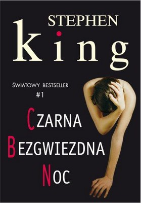 Stephen King - Czarna Bezgwiezdna Noc / Stephen King - Full Dark, No Stars