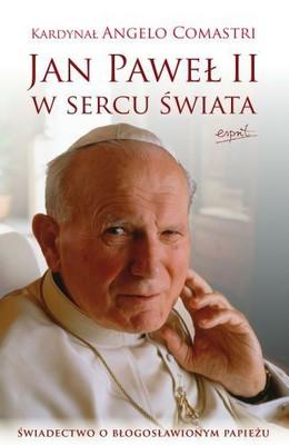 Angelo Comastri - Jan Paweł II w Sercu Świata
