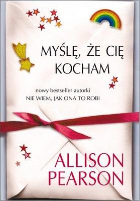 Allison Pearson - Myślę, że Cię kocham / Allison Pearson - I Think I Love You