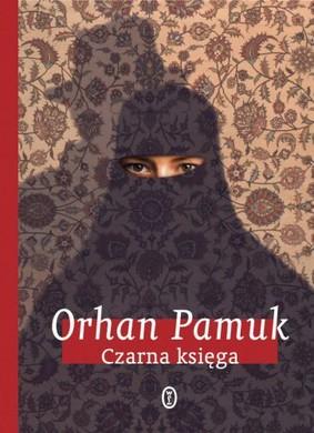 Orhan Pamuk - Czarna Księga / Orhan Pamuk - The Black Book