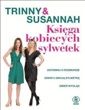 Susannah Constantine, Trinny Woodall - Księga Kobiecych Sylwetek / Susannah Constantine, Trinny Woodall - The Body Shape Bible