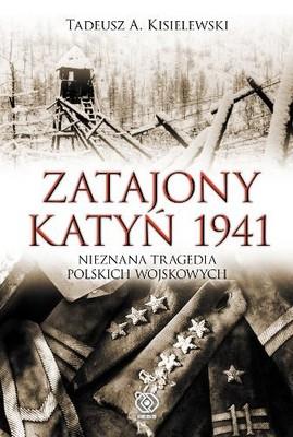 Tadeusz Kisielewski - Zatajony Katyń 1941