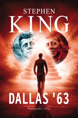 Stephen King - Dallas '63 / Stephen King - 11/22/63