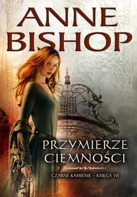 Anne Bishop - Przymierze Ciemności / Anne Bishop - The Shadow Queen