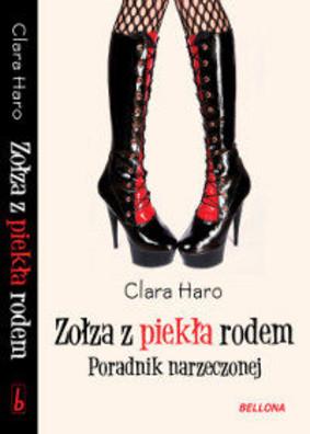 Clara Haro - Zołza Z Piekła Rodem. Poradnik Narzeczonej