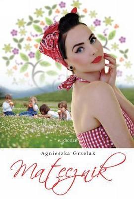 Agnieszka Grzelak - Matecznik