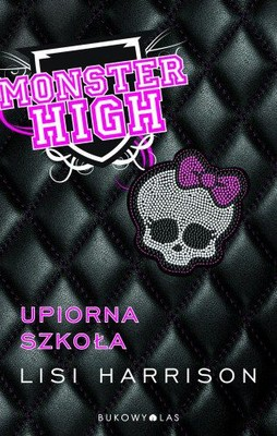Lisi Harrison - Monster High Upiorna Szkoła / Lisi Harrison - Monster High
