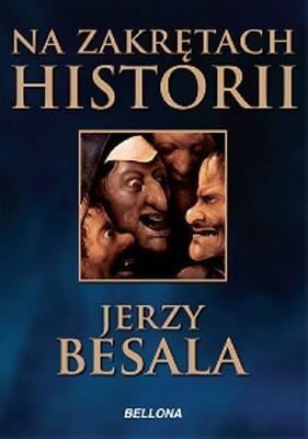 Jerzy Besala - Na zakrętach historii