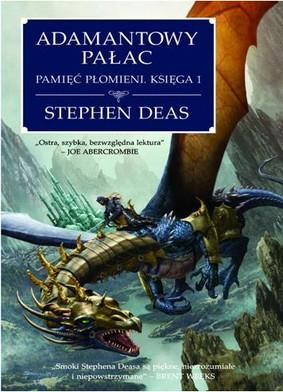 Stephen Deas - Adamantowy Pałac. Pamięć płomieni, księga 1 / Stephen Deas - Adamantine palace: memory of flames book 1