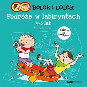 Elżbieta Lekan - Bolek i Lolek. Podróże w labiryntach