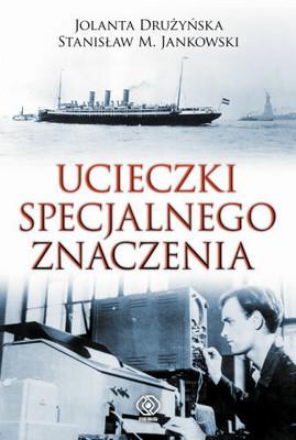 Jolanta Drużyńska, Stanisław Jankowski - Ucieczki Specjalnego Znaczenia