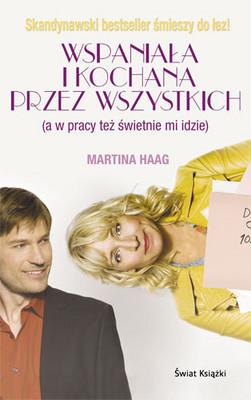 Martina Haag - Wspaniała i kochana przez wszystkich. (A w pracy też świetnie mi idzie)