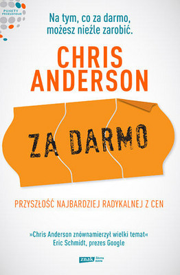 Chris Anderson - Za Darmo / Chris Anderson - Free. The Future of a Radical Price