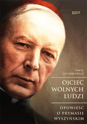 Paweł Zuchniewicz - Ojciec wolnych ludzi